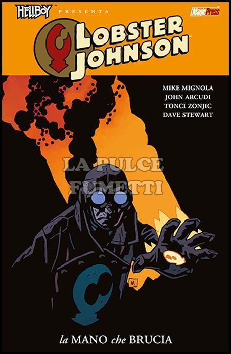 HELLBOY PRESENTA - LOBSTER JOHNSON #     2: LA MANO CHE BRUCIA