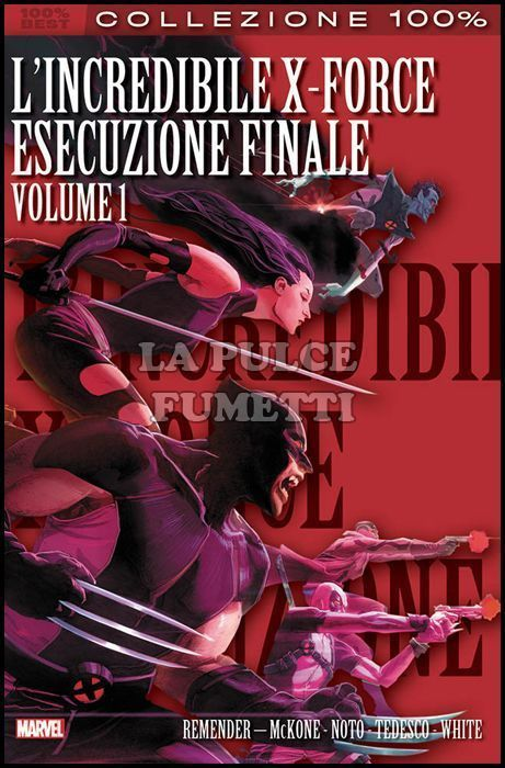 100% MARVEL BEST - L'INCREDIBILE X-FORCE 6: ESECUZIONE FINALE VOLUME 1
