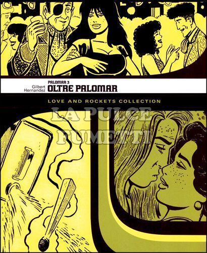 LOVE AND ROCKETS COLLECTION - PALOMAR  3: OLTRE PALOMAR