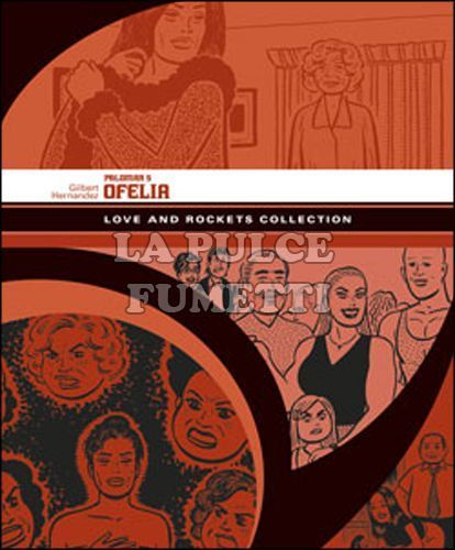 LOVE AND ROCKETS COLLECTION - PALOMAR  5: OFELIA