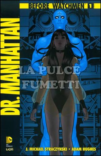 BEFORE WATCHMEN: DR. MANHATTAN #     1