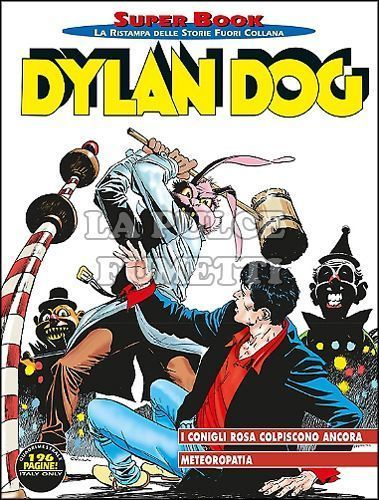 DYLAN DOG SUPER BOOK #    64: I CONIGLI ROSA COLPISCONO ANCORA - METEOROPATIA
